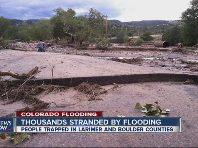 Thousands stranded by flooding in Boulder and Larimer counties