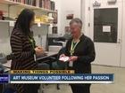 Art Museum volunteer says work is addicting
