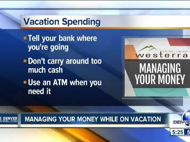 Managing Your Money While On Vacation