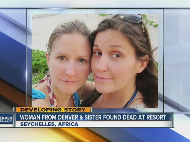 Denver woman, sister found dead at luxury resort