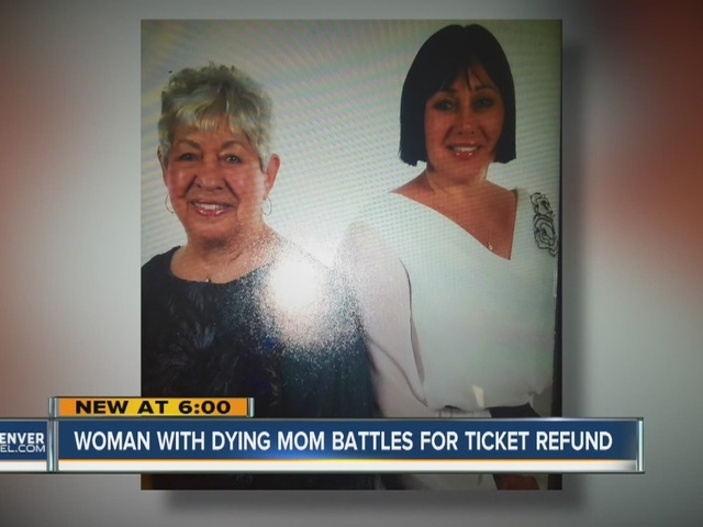 Woman with dying mom battles for ticket refund