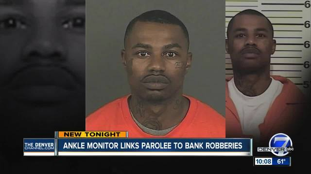 Ankle monitor links parolee to bank robberies