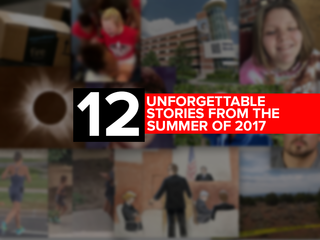 12 unforgettable stories from the summer of 2017