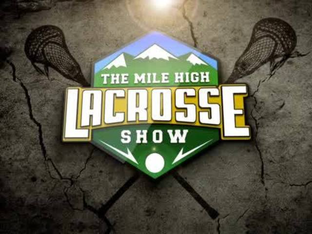 Mile High Lacrosse Show - Episode #1
