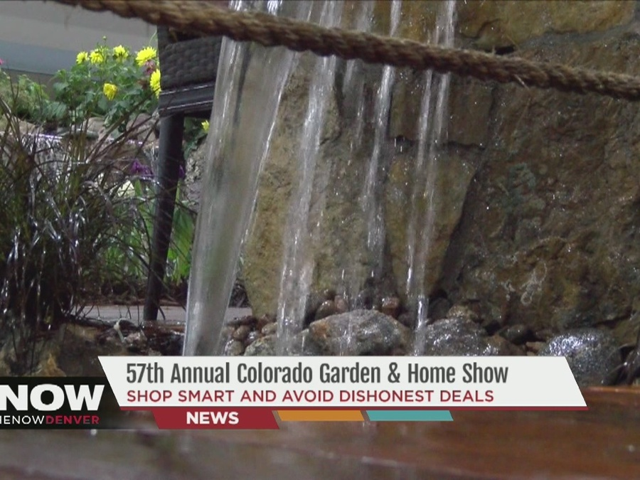 57th Annual Colorado Garden U0026 Home Show; Shop Smart And Avoid Dishonest  Deals   Denver7 TheDenverChannel.com