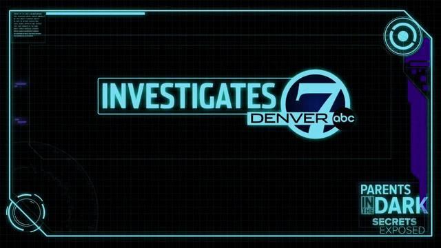 Parents in the Dark -- Denver7 Investigative Report